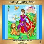 The Land of the Blue Flower   Frances Hodgson Burnett