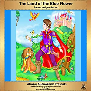 The Land of the Blue Flower | [Frances Hodgson Burnett]
