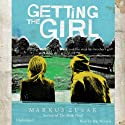 Getting the Girl Audiobook by Markus Zusak Narrated by Stig Wemyss