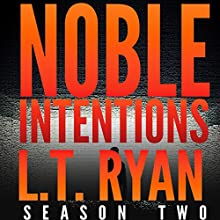 Noble Intentions: Season Two Audiobook by L. T. Ryan Narrated by Dennis Holland