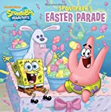 SpongeBob's Easter Parade (SpongeBob SquarePants) (Pictureback(R))