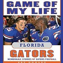 Game of My Life: Florida Gators: Memorable Stories of Gators Football (       UNABRIDGED) by Pat Dooley Narrated by David Crommett