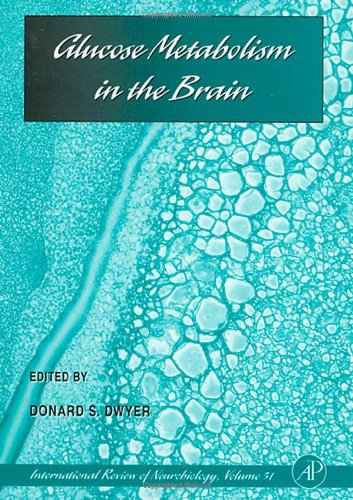 Glucose Metabolism In The Brain, Volume 51 (International Review Of Neurobiology.)