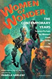 Women of Wonder: The Contemporary Years, Science Fiction by Women from the 1970s to the 1990s (0156000334) by Sargent, Pamela