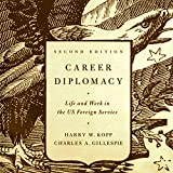 img - for Career Diplomacy: Life and Work in the US Foreign Service, 2nd Edition book / textbook / text book