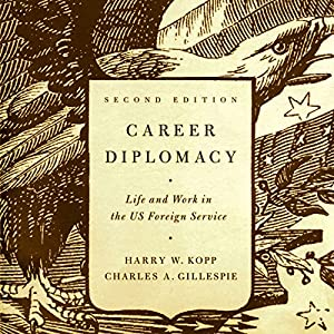 Career Diplomacy: Life and Work in the US Foreign Service, 2nd Edition Audiobook