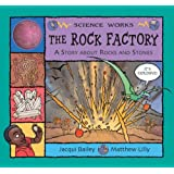 The Rock Factory: A Story About Rocks and Stones (Science Works)