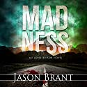 Madness: Asher Benson, Book 2 Audiobook by Jason Brant Narrated by Wayne June