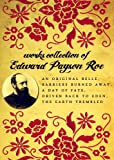 Works of Edward Payson Roe: An Original Belle, Barriers Burned Away, A Day Of Fate, Driven Back To Eden, The Earth Trembled