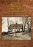 Where Washington Once Led: A History of New Jersey's Washington Crossing State Park (0986030503) by Osborne, Peter