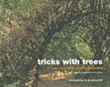 img - for Tricks with Trees: Growing, Manipulating and Pruning book / textbook / text book