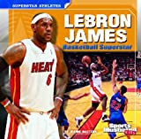 LeBron James (Sports Illistrated Kids, Superstar Athletes)