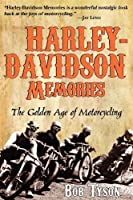 Harley-davidson Memories The Golden Age of Motorcycling.