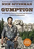 Gumption: Relighting the Torch of Freedom with Americas Gutsiest Troublemakers
