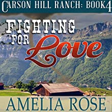 Fighting for Love: Carson Hill Ranch, Book 4 (       UNABRIDGED) by Amelia Rose Narrated by Valerie Gilbert