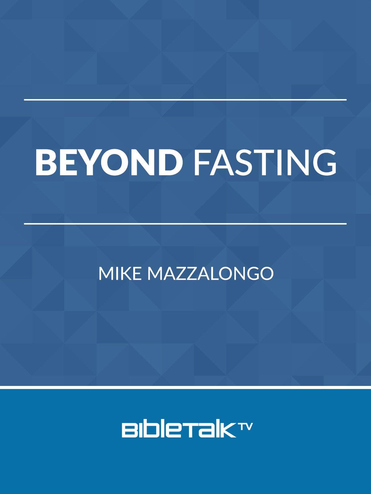 Beyond Fasting