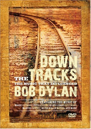 Down the Tracks: The Music That Influenced Bob Dylan