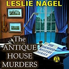 The Antique House Murders Audiobook by Leslie Nagel Narrated by Dina Pearlman