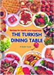 The Turkish Dining Table: Recipes for...