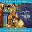 File M for Murder (       UNABRIDGED) by Miranda James Narrated by Erin Bennett