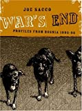 War's End: Profiles From Bosnia 1995-1996 (1896597920) by Sacco, Joe