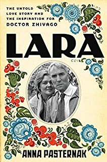 Book Cover: Lara: The Untold Love Story and the Inspiration for Doctor Zhivago
