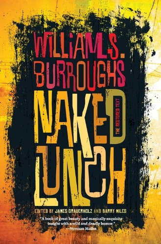 James Grauerholz, William S. Burroughs  Barry Miles - Naked Lunch