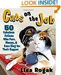 Cats on the Job: 50 Fabulous Felines...