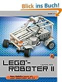 LEGO�-Roboter II: Neue Modelle bauen mit LEGO� MINDSTORMS� NXT 2.0