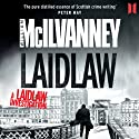 Laidlaw: A Laidlaw Investigation, Book 1 (       UNABRIDGED) by William McIlvanney Narrated by William McIlvanney