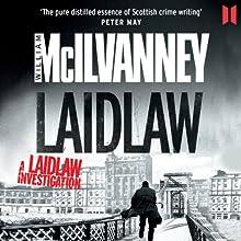 Laidlaw | Livre audio Auteur(s) : William McIlvanney Narrateur(s) : William McIlvanney