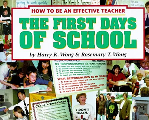 First Days of School : How to Be an Effective Teacher, HARRY K. WONG, ROSEMARY T. WONG