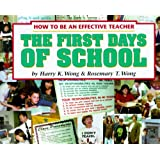 The First Days of School: How to Be an Effective Teacher ~ Harry K. Wong