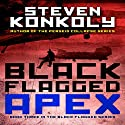 Black Flagged Apex: Volume 3 (       UNABRIDGED) by Steven Konkoly Narrated by John David Farrell