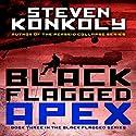 Black Flagged Apex: Volume 3 (       UNABRIDGED) by Steven Konkoly Narrated by John David Farrell