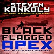 Black Flagged Apex: Volume 3 | [Steven Konkoly]