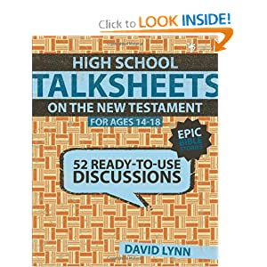High School TalkSheets on the New Testament, Epic Bible Stories: 52 Ready-to-Use Discussions David Lynn
