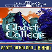 Ghost College: Ghost Files, Book 1 | J. R. Rain, Scott Nicholson