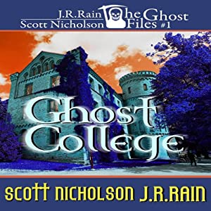 Ghost College: Ghost Files, Book 1 | [J. R. Rain, Scott Nicholson]