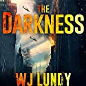 The Darkness Audiobook by W. J. Lundy Narrated by Kevin T. Collins