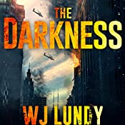 The Darkness: The Invasion Trilogy, Book 1 | W. J. Lundy