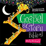 The Gospel Story Bible: Discovering J...
