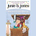 Junie B. Jones and Some Sneaky Peeky Spying, Book 4 Audiobook by Barbara Park Narrated by Lana Quintal