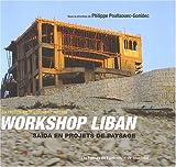 echange, troc Philippe Poullaouec-Gonidec - Workshop au Liban : Saïda en projets de paysage, Edition bilingue français-anglais
