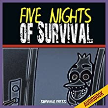 Five Nights of Survival: Unofficial Five Nights at Freddy's Edition (       UNABRIDGED) by  Survival Press Narrated by Heather Smith