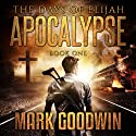 Apocalypse: The Days of Elijah, Book 1 Audiobook by Mark Goodwin Narrated by Kevin Pierce