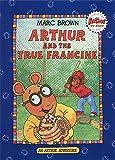 Arthur and the True Francine (An Arthur Adventure)