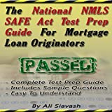 The National NMLS SAFE Act Test Prep Guide for Mortgage Loan Originators