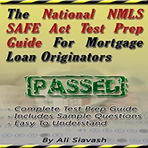 The National NMLS SAFE Act Test Prep Guide for Mortgage Loan Originators Audiobook