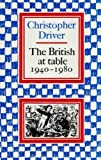 img - for The British at Table, 1940-80 book / textbook / text book